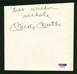 "Mickey Mantle Signed 4"" x 6"" Album Page w/ ""Best Wishes Asshole"" Inscription! (PSA/DNA)"